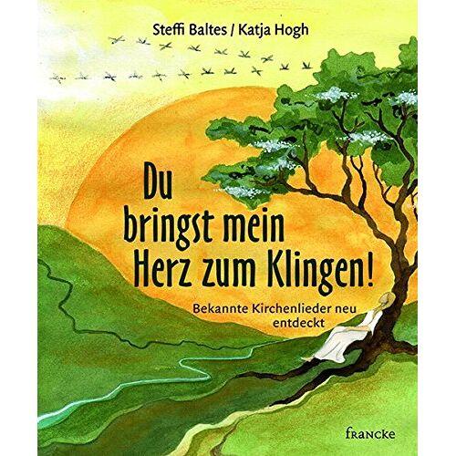 Steffi Baltes - Du bringst mein Herz zum Klingen!: Bekannte Kirchenlieder neu entdeckt - Preis vom 20.10.2020 04:55:35 h