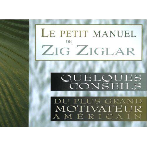 Zig Ziglar - Le petit manuel de Zig Ziglar - Preis vom 18.04.2021 04:52:10 h