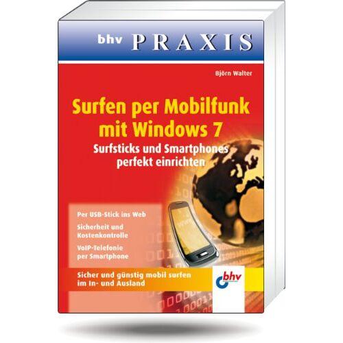 Björn Walter - Surfen per Mobilfunk mit Windows 7: Surfsticks und Smartphones perfekt einrichten (bhv Praxis) - Preis vom 15.04.2021 04:51:42 h