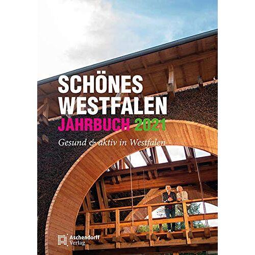 Peter Kracht - Schönes Westfalen – Jahrbuch 2021: Gesund & aktiv in Westfalen - Preis vom 23.02.2021 06:05:19 h
