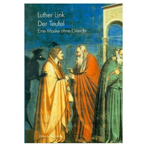 Luther Link - Der Teufel. Eine Maske ohne Gesicht - Preis vom 27.02.2021 06:04:24 h