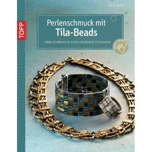 Lydia Klös - Perlenschmuck mit Tila-Beads: Fädelschmuck in verschiedenen Techniken - Preis vom 15.11.2019 05:57:18 h