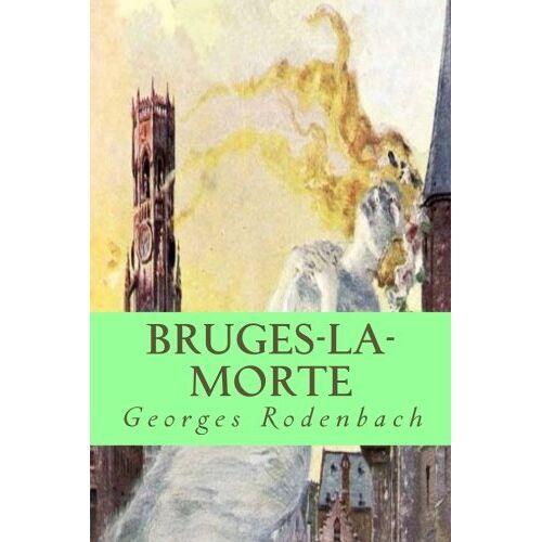 Georges Rodenbach - Bruges-la-morte - Preis vom 20.10.2020 04:55:35 h