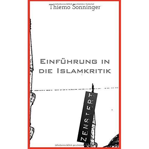 Thiemo Sonninger - Einführung in die Islamkritik: Was man über den Islam wissen sollte - Preis vom 05.09.2020 04:49:05 h