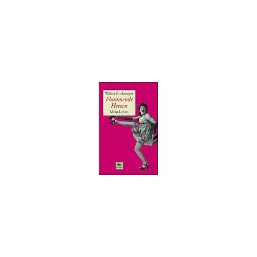Walter Bockmayer - Flammende Herzen: Mein Leben - Preis vom 18.10.2020 04:52:00 h