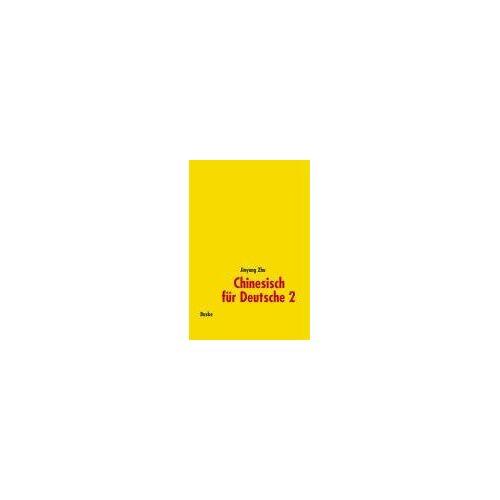 Jinyang Zhu - Chinesisch für Deutsche 2: Hochchinesisch für Fortgeschrittene - Preis vom 28.02.2021 06:03:40 h
