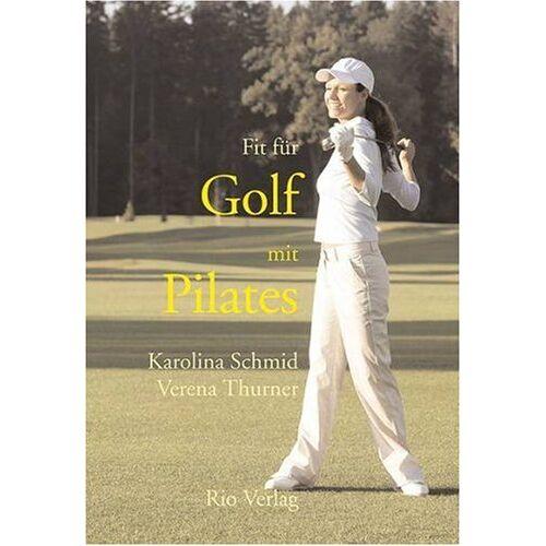 Karolina Schmid - Fit für Golf mit Pilates - Preis vom 03.04.2020 04:57:06 h