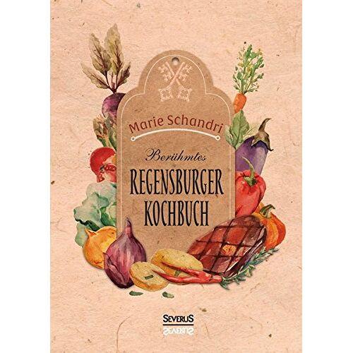Marie Schandri - Schandris berühmtes Regensburger Kochbuch - Preis vom 10.04.2021 04:53:14 h