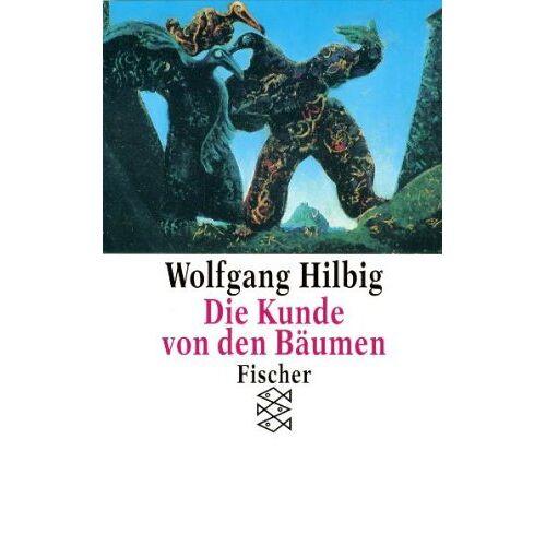 Wolfgang Hilbig - Die Kunde von den Bäumen - Preis vom 24.02.2021 06:00:20 h