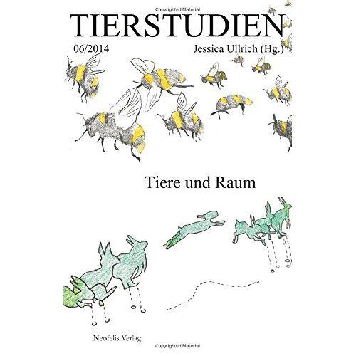 Rolf Bier - Tiere und Raum: Tierstudien 06/2014 - Preis vom 03.12.2020 05:57:36 h