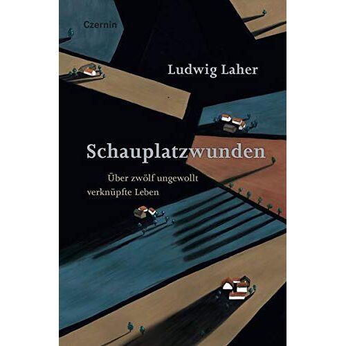 Ludwig Laher - Schauplatzwunden: Über zwölf ungewollt verknüpfte Leben - Preis vom 12.05.2021 04:50:50 h