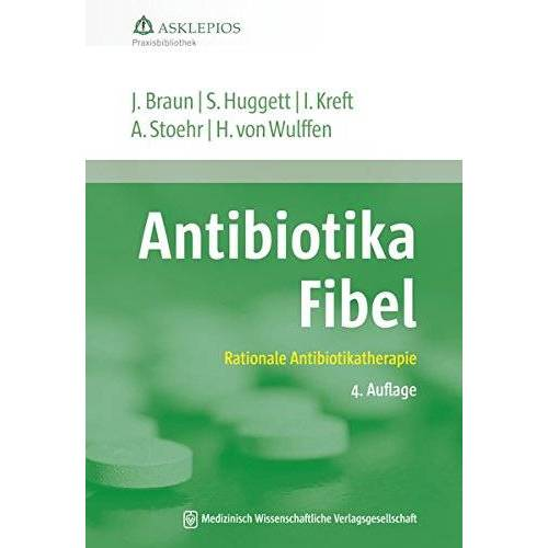 Jörg Braun - Antibiotika-Fibel: Rationale Antibiotikatherapie (Die Asklepios Praxisbibliothek) - Preis vom 13.05.2021 04:51:36 h