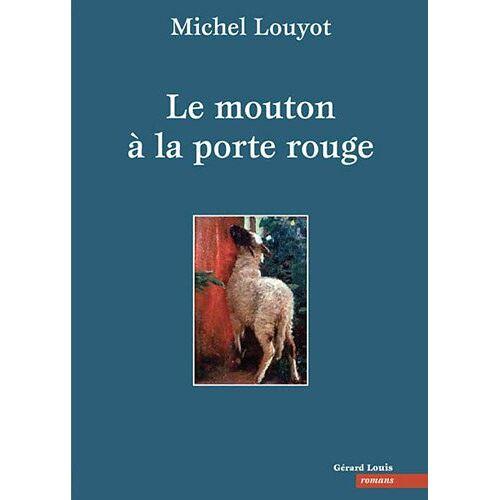 Michel Louyot - Le mouton à la porte rouge - Preis vom 05.09.2020 04:49:05 h