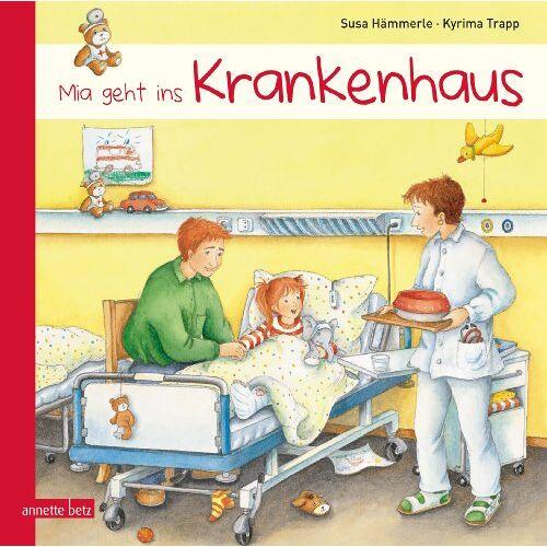 Susa Hämmerle - Mia geht ins Krankenhaus - Preis vom 15.04.2021 04:51:42 h