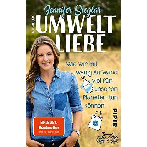 Jennifer Sieglar - Umweltliebe: Wie wir mit wenig Aufwand viel für unseren Planeten tun können - Preis vom 21.04.2021 04:48:01 h