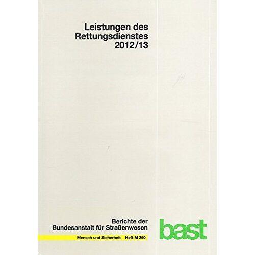 Reinhard Schmiedel - Leistungen des Rettungsdienstes 2012/2013 (Mensch und Sicherheit) - Preis vom 02.12.2020 06:00:01 h