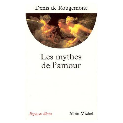 Rougemont, Denis de - Les mythes de l'amour (Espaces Libres) - Preis vom 25.02.2021 06:08:03 h