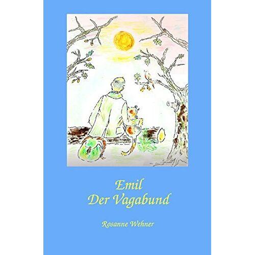 Rosanne Wehner - Emil der Vagabund - Preis vom 28.02.2021 06:03:40 h