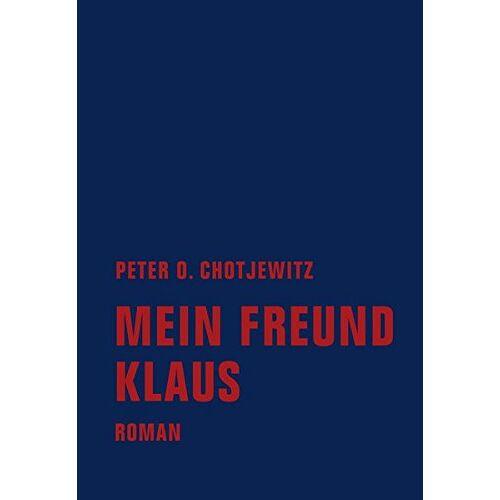 Chotjewitz, Peter O. - Mein Freund Klaus - Preis vom 16.04.2021 04:54:32 h