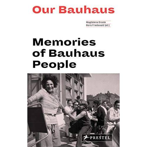 Magdalena Droste - Our Bauhaus (engl.): Memories of Bauhaus People - Preis vom 24.02.2021 06:00:20 h