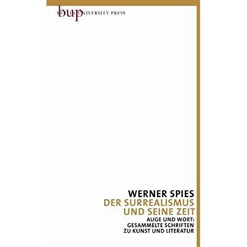 Werner Spies - Auge und Wort Band 7 - Der Surrealismus und seine Zeit - Preis vom 05.09.2020 04:49:05 h