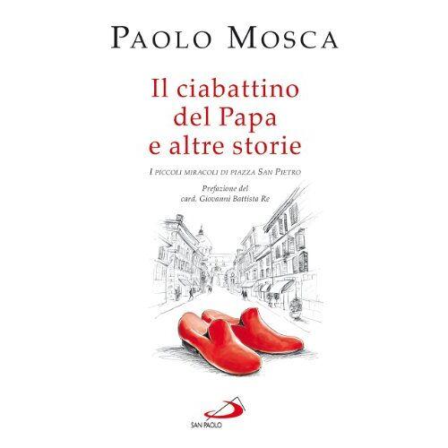 - Il ciabattino del papa e altre storie. I piccoli miracoli di Piazza San Pietro - Preis vom 20.10.2020 04:55:35 h