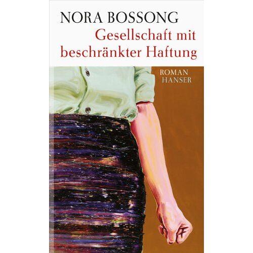 Nora Bossong - Gesellschaft mit beschränkter Haftung: Roman - Preis vom 16.04.2021 04:54:32 h