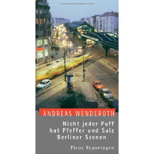 Andreas Wenderoth - Nicht jeder Puff hat Pfeffer und Salz. Berliner Szenen - Preis vom 17.04.2021 04:51:59 h