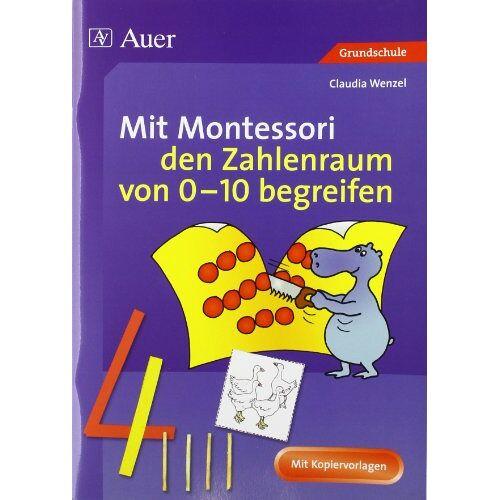 Claudia Wenzel - Mit Montessori den Zahlenraum von 0 - 10 begreifen - Preis vom 24.01.2021 06:07:55 h