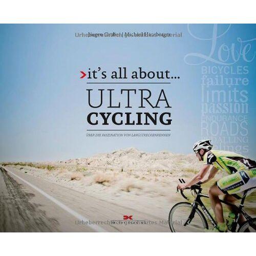 Jürgen Gruber - it's all about ... Ultracycling: Über die Faszination von Langstreckenrennen - Preis vom 25.02.2021 06:08:03 h