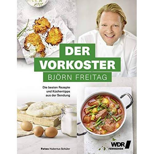 Björn Freitag - Der Vorkoster - Die besten Rezepte und Küchentipps aus der Sendung (Kochbücher von Björn Freitag) - Preis vom 03.09.2020 04:54:11 h
