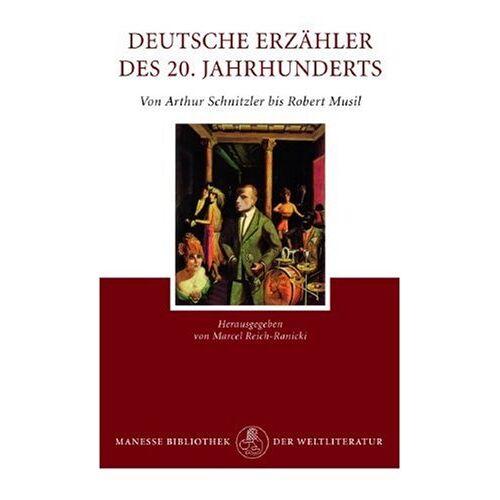 Marcel Reich-Ranicki - Deutsche Erzaehler des 20. Jahrhunderts, Band 2, Von Arthur Schnitzler bis Robert Musil - Preis vom 22.09.2019 05:53:46 h