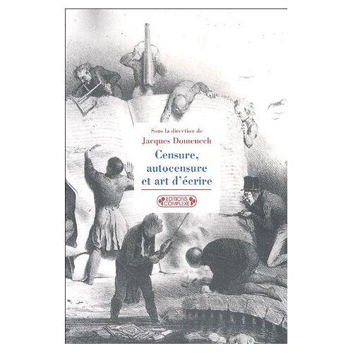 - Censure, autocensure et art d'écrire : De l'Antiquité à nos jours (Interventions) - Preis vom 11.05.2021 04:49:30 h
