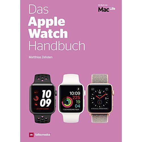 Matthias Zehden - Das Apple Watch Handbuch - Kaufberatung Funktionen Tipps - Preis vom 05.09.2020 04:49:05 h