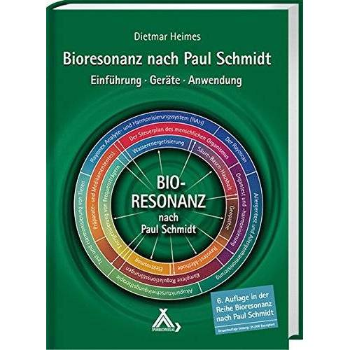 Dietmar Heimes - Bioresonanz nach Paul Schmidt: Einführung - Geräte - Anwendung - Preis vom 15.05.2021 04:43:31 h