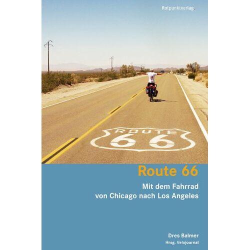 Dres Balmer - Route 66: Mit dem Fahrrad von Chicago nach Los Angeles - Preis vom 20.10.2020 04:55:35 h