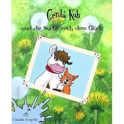 Claudia Gogolin - Gerda Kuh und die Suche nach dem Glück (Gerda Kuh - Band 1) - Preis vom 17.10.2020 04:55:46 h