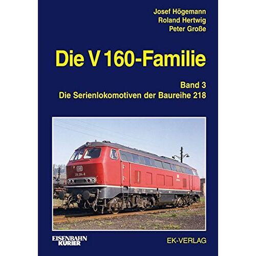 Josef Högemann - Die V 160-Familie: Band 3: Die Baureihe 218 - Preis vom 07.05.2021 04:52:30 h