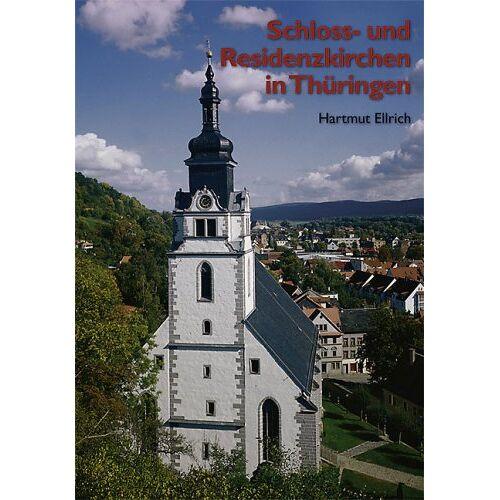 Hartmut Ellrich - Schloss- und Residenzkirchen in Thüringen - Preis vom 01.03.2021 06:00:22 h