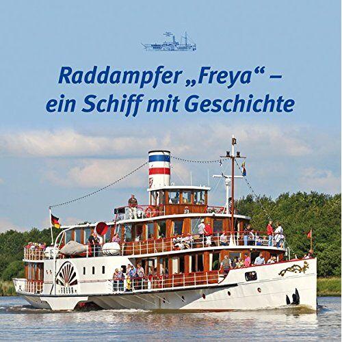 """Barbara Post - Raddampfer """"Freya"""" – ein Schiff mit Geschichte - Preis vom 23.10.2020 04:53:05 h"""
