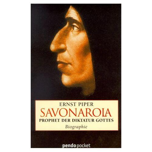 Ernst Piper - Savonarola. Prophet der Diktatur Gottes. Biographie - Preis vom 12.04.2021 04:50:28 h