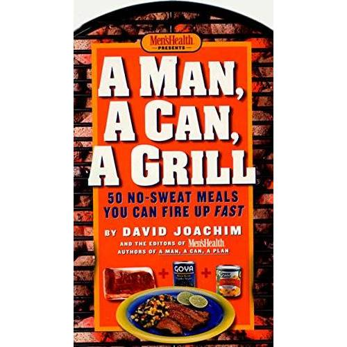 David Joachim - A Man, a Can, a Grill: 50 No-Sweat Meals You Can Fire Up Fast - Preis vom 17.04.2021 04:51:59 h