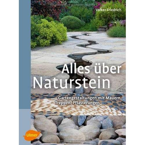 Volker Friedrich - Alles über Naturstein: Pflaster, Mauern, Treppen im Garten - Preis vom 28.02.2021 06:03:40 h