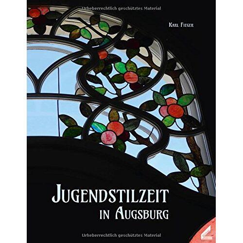 Karl Fieger - Jugendstilzeit in Augsburg - Preis vom 13.05.2021 04:51:36 h