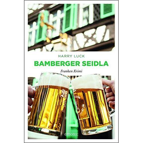 Harry Luck - Bamberger Seidla: Franken Krimi - Preis vom 23.02.2021 06:05:19 h