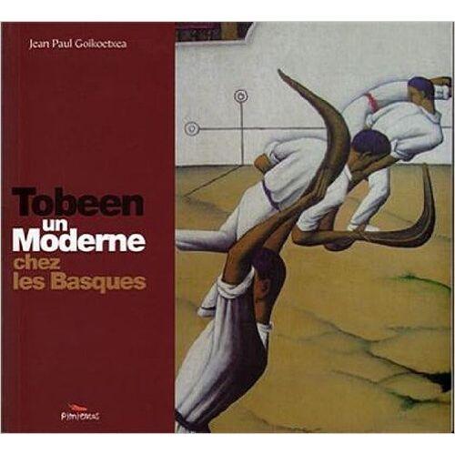 Jean-Paul Goikoetchea - Tobeen un moderne chez les basques - Preis vom 20.10.2020 04:55:35 h