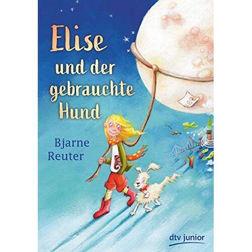 Bjarne Reuter - Elise und der gebrauchte Hund - Preis vom 21.01.2021 06:07:38 h