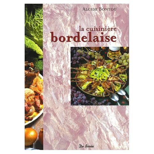 Alcide Bontou - La cuisine bordelaise - Preis vom 20.10.2020 04:55:35 h