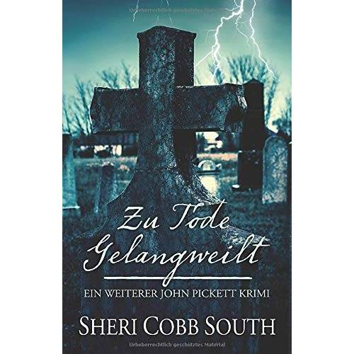 South, Sheri Cobb - Zu Tode Gelangweilt: Ein Weiterer John Pickett Krimi (John Pickett Krimiserie, Band 2) - Preis vom 11.05.2021 04:49:30 h