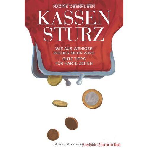 Nadine Oberhuber - Kassensturz: Wie aus weniger wieder mehr wird. Gute Tipps für harte Zeiten - Preis vom 08.04.2021 04:50:19 h